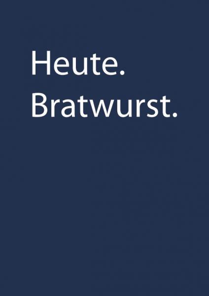 T-Shirt - Heute Bratwurst