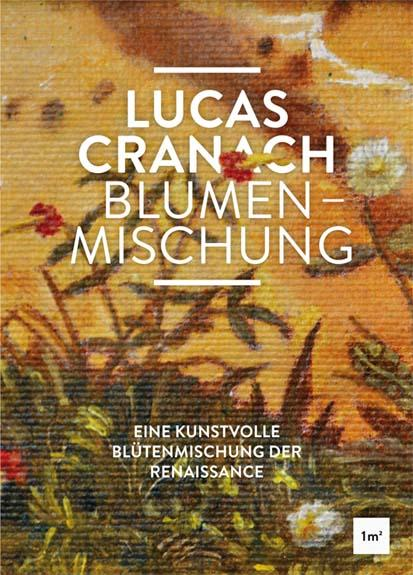 LUCAS CRANACH Blumenmischung