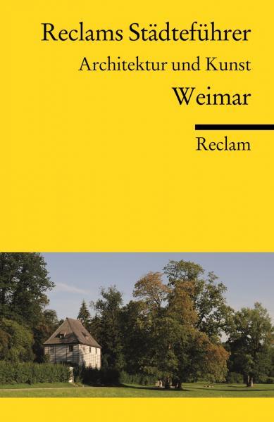 Reclam Städteführer Weimar, Architektur und Kunst